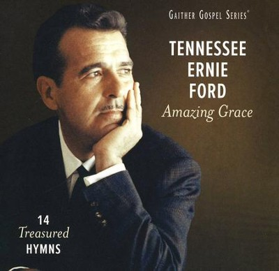 Amazing Grace: 14 Treasured Hymns   -     By: Tennessee Ernie Ford