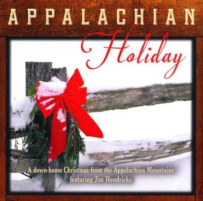 Appalachian Holiday: A Down Home Christmas  from the Appalachian Mountains  -     By: Jim Hendricks