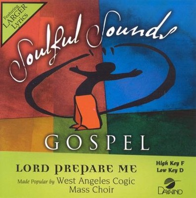 Lord Prepare Me, Accompaniment CD   -     By: West Angeles COGIC Mass Choir
