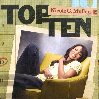 Top Ten  [Music Download] -     By: Nicole C. Mullen