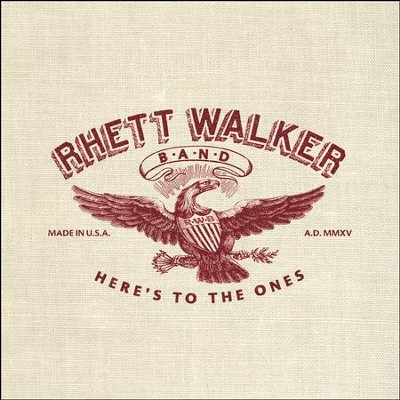 Here's to the Ones   -     By: Rhett Walker Band