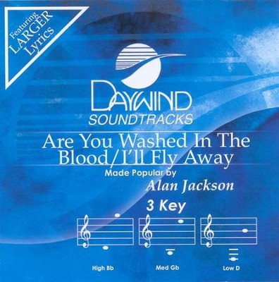 Are You Washed In The Blood/I'll Fly Away, Accompaniment CD   -     By: Alan Jackson