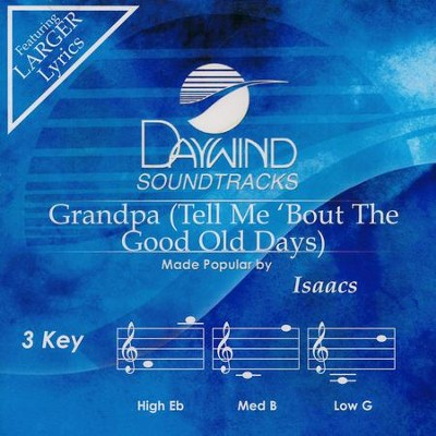 Grandpa (Tell Me 'Bout the Good Old Days), Acc CD   -     By: The Isaacs