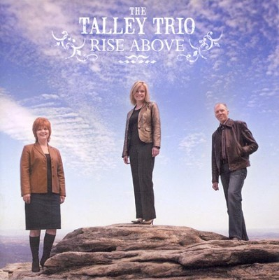 Rise Above CD   -     By: The Talley Trio