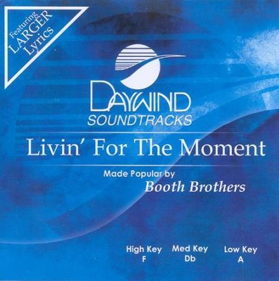 Livin' For The Moment, Accompaniment CD   -     By: The Booth Brothers