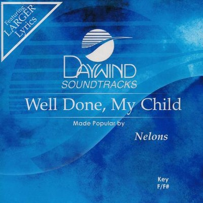 Well Done, My Child - Acc CD   -     By: The Nelons