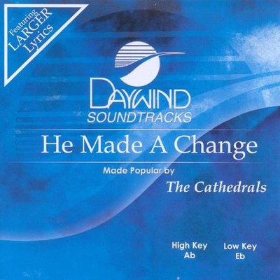 He Made A Change, Accompaniment CD   -     By: The Cathedrals