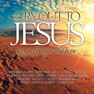 Cry Out to Jesus: Songs of Prayer & Hope   -     By: Various Artists