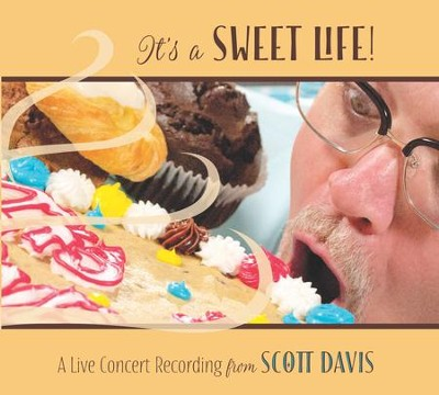 It's A Sweet Life   -     By: Scott Davis