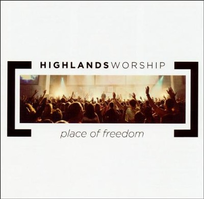 Place of Freedom, CD   -     By: Highlands Worship