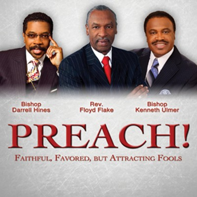 PREACH! Faithful, Favored, But Attracting Fools   -