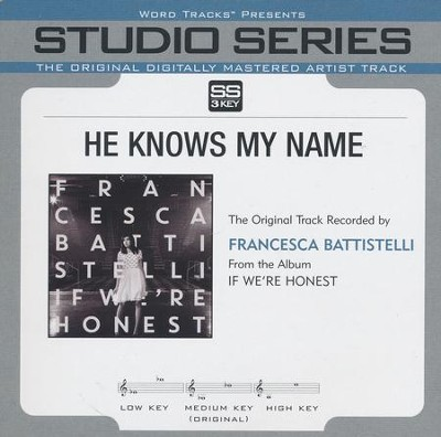 He Knows My Name   -     By: Francesca Battistelli
