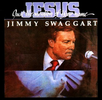 Just the Mention of Your Name, CD   -     By: Jimmy Swaggart