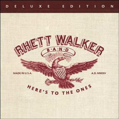 Here's to the Ones - Deluxe Edition   -     By: Rhett Walker Band