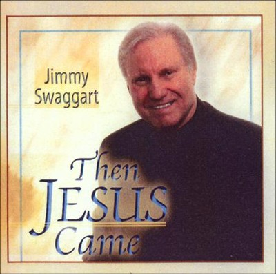 Then Jesus Came   -     By: Jimmy Swaggart
