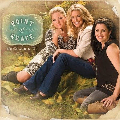 No Changin' Us, CD   -     By: Point of Grace