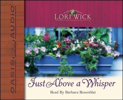 Just Above a Whisper - Unabridged Audiobook  [Download] -     Narrated By: Barbara Rosenblat     By: Lori Wick