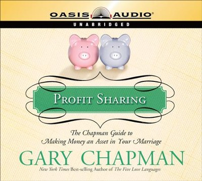 Profit Sharing: The Chapman Guide to Making Money an Asset in Your Marriage - Unabridged Audiobook  [Download] -     Narrated By: Maurice England     By: Gary Chapman