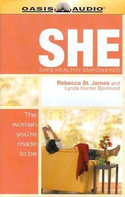 SHE: Safe, Healthy, & Empowered - Unabridged Audiobook  [Download] -     By: Rebecca St. James, Linda Bjorkland