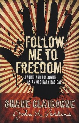 Follow Me to Freedom - Unabridged Audiobook  [Download] -     By: Shane Claiborne, John Perkins