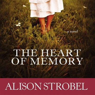 The Heart of Memory: A Novel Audiobook  [Download] -     Narrated By: Emily Durante     By: Alison Strobel