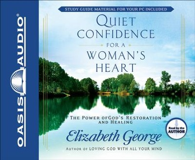 Quiet Confidence for a Woman's Heart - Unabridged Audiobook  [Download] -     Narrated By: Elizabeth George     By: Elizabeth George