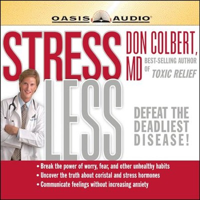 Stress Less - Unabridged Audiobook  [Download] -     Narrated By: Tim Lundeen     By: Don Colbert M.D.