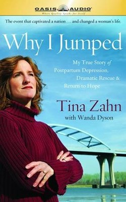 Why I Jumped: My True Story of Postpartum Depression, Dramatic Rescue & Return to Hope - Unabridged Audiobook  [Download] -     Narrated By: Rebecca Gallagher     By: Tina Zahn, Wanda Dyson