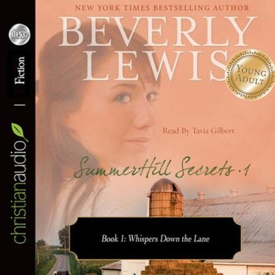 SummerHill Secrets Volume 1, Book 1: Whispers Down the Lane - Unabridged Audiobook  [Download] -     Narrated By: Tavia Gilbert     By: Beverly Lewis