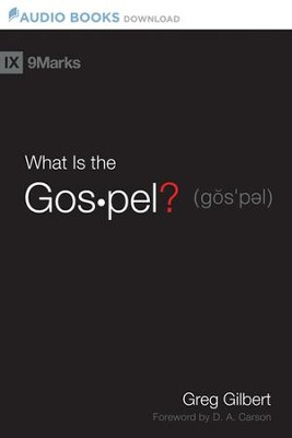 What is the Gospel? - Unabridged Audiobook  [Download] -     Edited By: D.A. Carson, Timothy Keller     By: Bryan Chapell