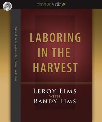 Laboring in the Harvest - Unabridged Audiobook  [Download] -     By: LeRoy Eims, Randy Eims
