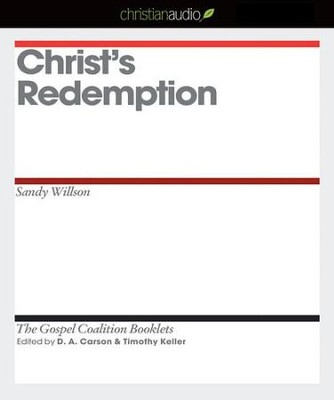 Christ's Redemption - Unabridged Audiobook  [Download] -     Edited By: D.A. Carson, Timothy Keller     By: Sandy Willson