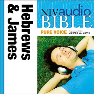 NIV Audio Bible, Pure Voice: Hebrews and James, Narrated by George W. Sarris - Special edition Audiobook  [Download] -     Narrated By: George W. Sarris
