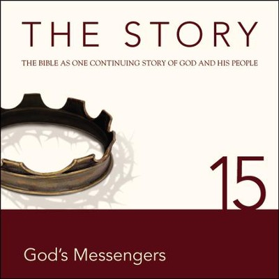 The Story, NIV: Chapter 15 - God's Messengers - Special edition Audiobook  [Download] -     By: Zondervan Bibles(ED.)