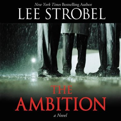 The Ambition: A Novel Audiobook  [Download] -     Narrated By: Scott Brick     By: Lee Strobel