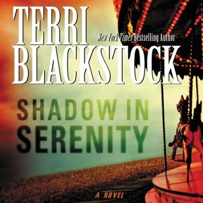 Shadow in Serenity Audiobook  [Download] -     By: Terri Blackstock