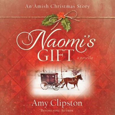 Naomi's Gift: An Amish Christmas Story Audiobook  [Download] -     By: Amy Clipston