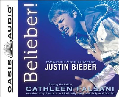Belieber!: Fame, Faith and The Heart of Justin Bieber - Unabridged Audiobook  [Download] -     Narrated By: Cathleen Falsani     By: Cathleen Falsani