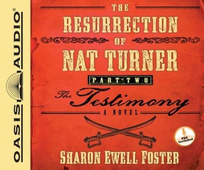 The Resurrection of Nat Turner, Part 2: The Testimony: A Novel - Unabridged Audiobook  [Download] -     Narrated By: John McLain     By: Sharon Ewell Foster