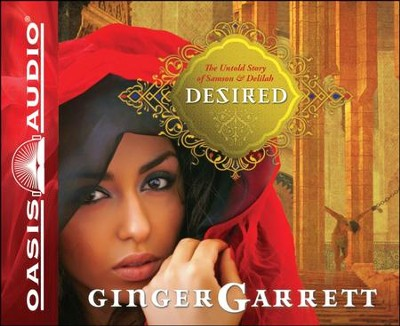 Desired: The Untold Story of Samson and Delilah - Unabridged Audiobook  [Download] -     Narrated By: Rebecca Gallagher     By: Ginger Garrett