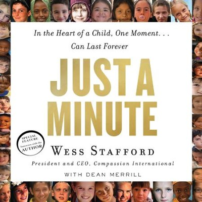 Just a Minute: In the Heart of a Child, One Moment...Can Last Forever - Unabridged Audiobook  [Download] -     Narrated By: Brandon Batchelar     By: Wess Stafford, Dean Merrill