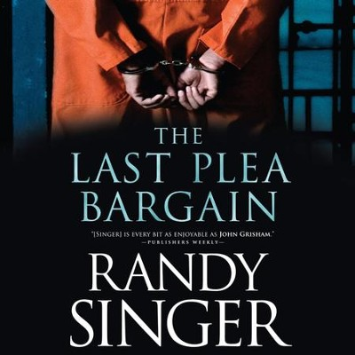 The Last Plea Bargain - Unabridged Audiobook  [Download] -     By: Randy Singer