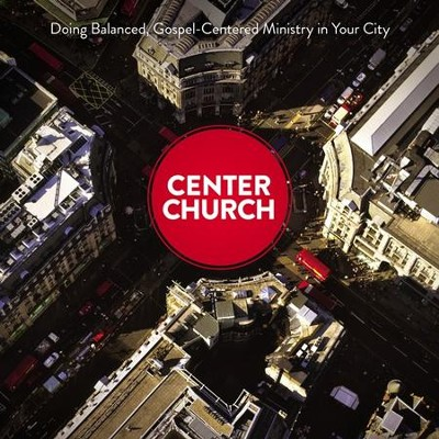 Center Church: Doing Balanced, Gospel-Centered Ministry in Your City Audiobook  [Download] -     By: Timothy J. Keller