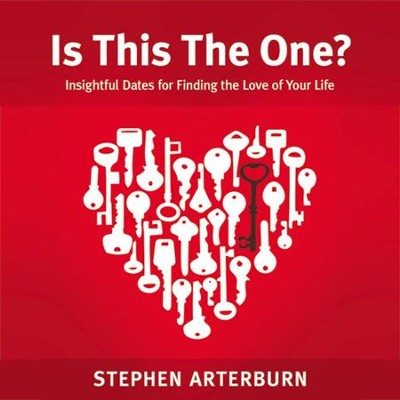Is This The One?: Insightful Dates for Finding the Love of Your Life Audiobook  [Download] -     By: Steve Arterburn