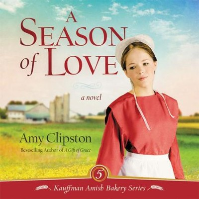 A Season of Love Audiobook  [Download] -     By: Amy Clipston