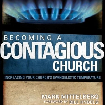 Becoming a Contagious Church: Revolutionizing the Way We View and Do Evangelism Audiobook  [Download] -     Narrated By: Mark Mittelberg, Maurice England     By: Bill Hybels