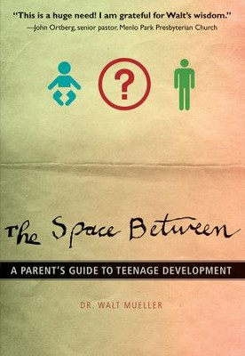 The Space Between: A Parent's Guide to Teenage Development Audiobook  [Download] -     Narrated By: Tom Parks     By: Walt Mueller