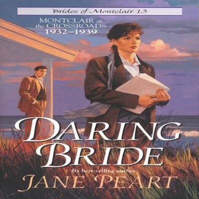 Daring Bride: Montclair at the Crossroads 1932-1939 Audiobook  [Download] -     By: Jane Peart