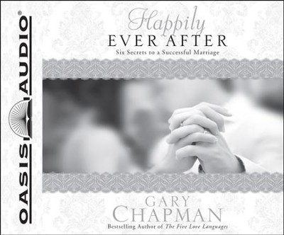 Happily Ever After: Six Secrets to a Successful Marriage - Unabridged Audiobook  [Download] -     Narrated By: Maurice England, Dean Gallagher     By: Gary Chapman