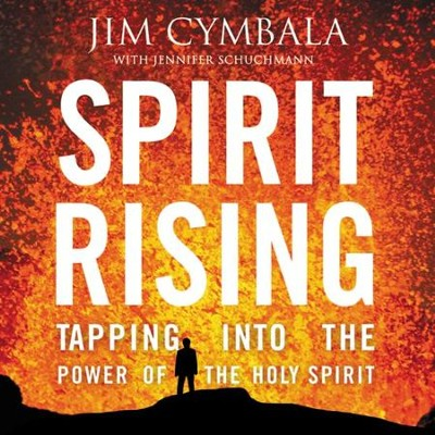Spirit Rising: Tapping into the Power of the Holy Spirit Audiobook  [Download] -     By: Jim Cymbala, Jennifer Schuchmann